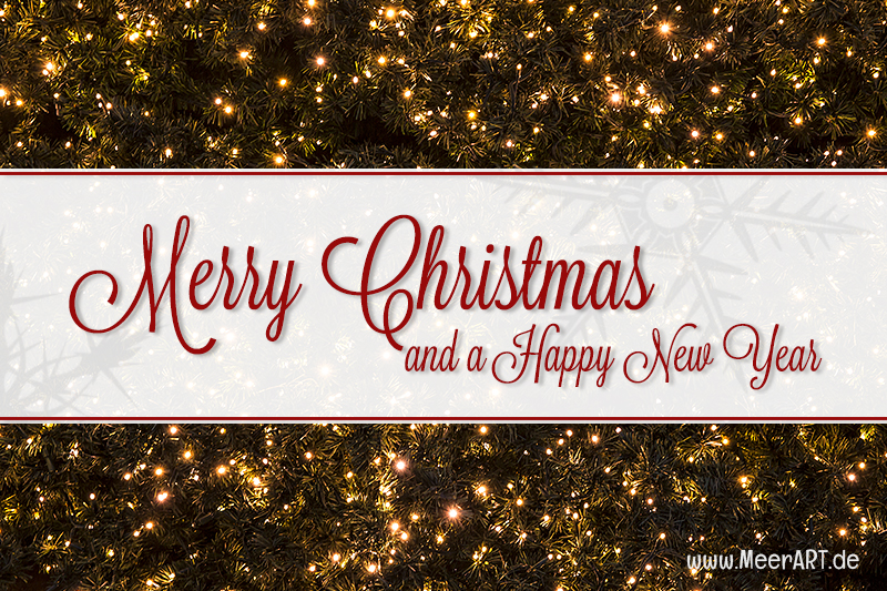 Merry Christmas and a Happy New Year // Foto: MeerART